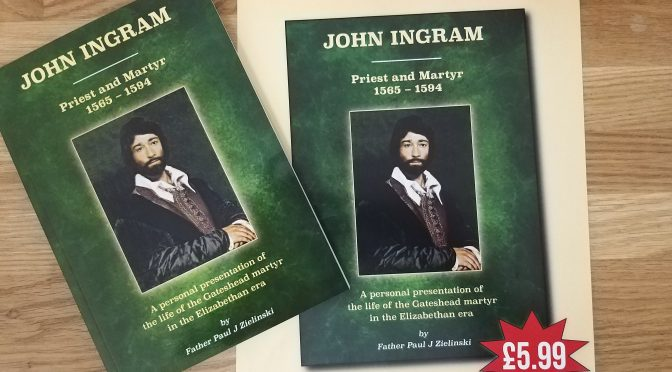 John Ingram: Priest and Martyr